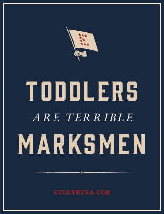Toddlers Are Terrible Marksmen